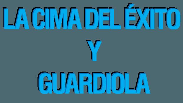 La Cima del Exito y Guardiola - No Mas Palidas