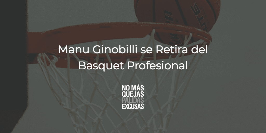 Manu Ginóbilli se Retira del Basquet Profesional